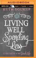 Living Well, Spending Less (Unabridged, Mp3) CD