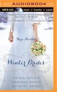 Winter Brides (Unabridged, MP3) (Dec, Jan, Feb) (A Year Of Weddings Novella Series Audio) CD