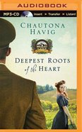 Deepest Roots of the Heart (Unabridged, MP3) (#01 in Legacy Of The Vines Audio Series) CD