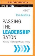 Passing the Leadership Baton (Unabridged, Mp3) CD