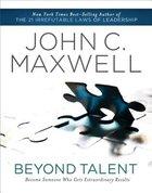 Beyond Talent (Abridged, 4 Cds)