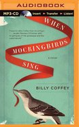 When Mockingbirds Sing (Unabridged, Mp3) CD