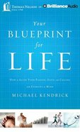 Your Blueprint For Life (Unabridged, 8 Cds) CD