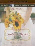 Autumn Brides (Unabridged, MP3) (Set, Oct, Nov) (A Year Of Weddings Novella Series Audio) CD