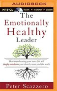 The Emotionally Healthy Leader (Unabridged, Mp3) CD