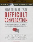 How to Have That Difficult Conversation (Unabridged, Mp3) CD