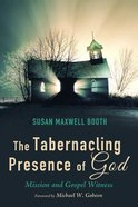 The Tabernacling Presence of God Paperback