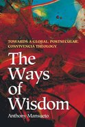 The Ways of Wisdom Paperback