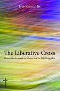 The Liberative Cross Paperback