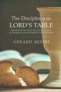The Disciples At the Lord's Table Paperback