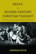 Death in Second-Century Christian Thought Paperback