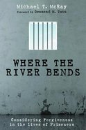 Where the River Bends Paperback