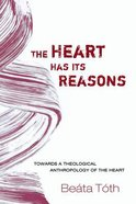 The Heart Has Its Reasons Paperback