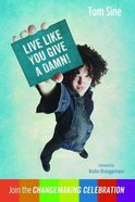 Live Like You Give a Damn! Paperback