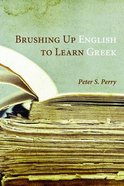 Brushing Up English to Learn Greek Paperback