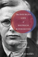 The Doubled Life of Dietrich Bonhoeffer Paperback