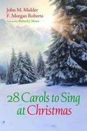 28 Carols to Sing At Christmas Paperback