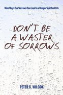 Don't Be a Waster of Sorrows Paperback