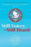 Still Voices - Still Heard: Sermons, Addresses, Letters, and Reports: The Presbyterian College Montreal 1865-2015 Paperback