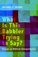 What is This Babbler Trying to Say? Paperback