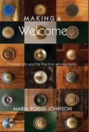 Making a Welcome: Christian Life and the Practice of Hospitality Paperback
