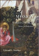 Mission in the Early Church Paperback