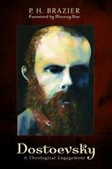 Dostoevsky: A Theological Engagement Paperback