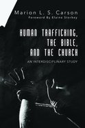 Human Trafficking, the Bible and the Church Paperback