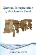 Qumran Interpretation of the Genesis Flood Paperback