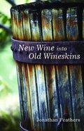 New Wine Into Old Wineskins Paperback