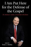 I Am Put Here For the Defense of the Gospel eBook