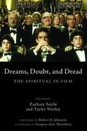 Dreams, Doubt, and Dread: The Spiritual in Film Paperback