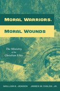 Moral Warriors, Moral Wounds eBook