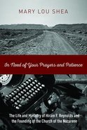 In Need of Your Prayers and Patience Paperback