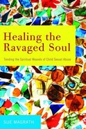 Healing the Ravaged Soul Paperback