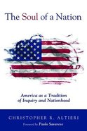 The Soul of a Nation: America as a Tradition of Inquiry and Nationhood Paperback