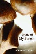 Bone of My Bones Paperback