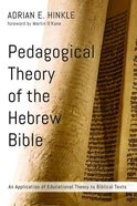 Pedagogical Theory of the Hebrew Bible Paperback