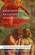 Confronting Religious Judgmentalism (#04 in Confronting Fundamentalism Series) Paperback