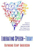 Liberating Speech-Today