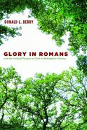 Glory in Romans and the Unified Purpose of God in Redemptive History Paperback