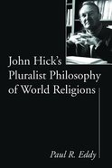 John Hick's Pluralist Philosophy of World Religions