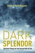 Dark Splendor Paperback