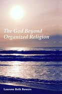 The God Beyond Organized Religion Paperback