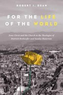 For the Life of the World eBook
