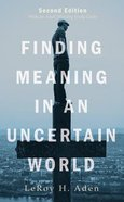 Finding Meaning in An Uncertain World, Second Edition eBook