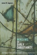 Windows on Early Christianity Paperback
