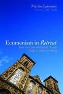 Ecumenism in Retreat Paperback