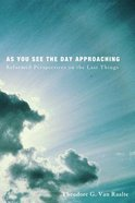 As You See the Day Approaching Paperback