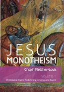 Christological Origins (#01 in Jesus Monotheism Series) Hardback